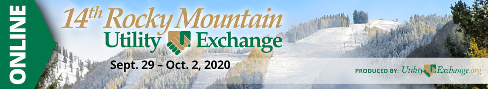 14th Rocky Mountain Utility Exchange, Sept. 29 - Oct. 2, 2020 in Aspen, Colorado